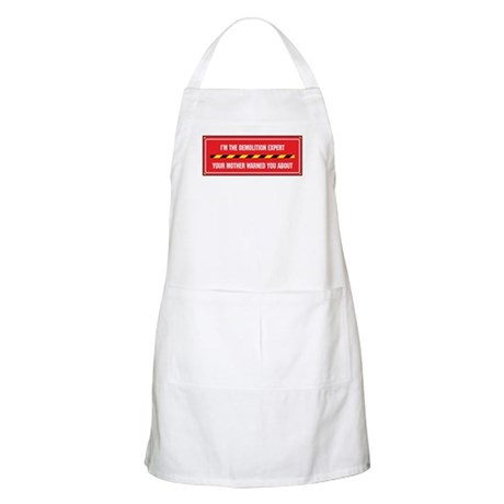 I'm the Demolition Expert BBQ Apron