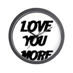 LOVE YOU MORE 4 Wall Clock