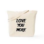 LOVE YOU MORE 4 Tote Bag