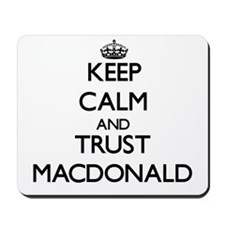 Keep calm and Trust Macdonald Mousepad