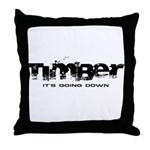 Timber - It's Going Down Throw Pillow