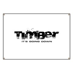 Timber - It's Going Down Banner
