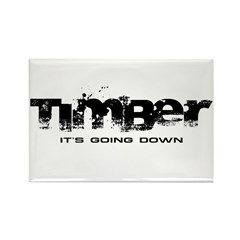 Timber - It's Going Down Rectangle Magnet (10 pack)