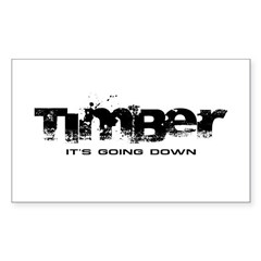 Timber - It's Going Down Rectangle Sticker (50 pack)