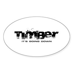 Timber - It's Going Down Oval Sticker (Oval)