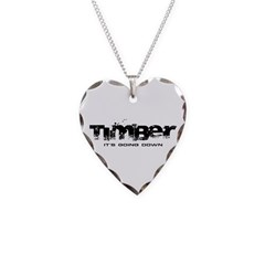 Timber - It's Going Down Necklace Heart Charm