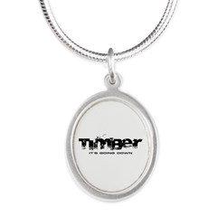 Timber - It's Going Down Silver Oval Necklace
