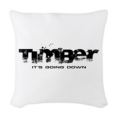 Timber - It's Going Down Woven Throw Pillow