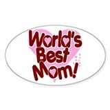 World's BEST Mom! Oval Decal