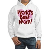 World's BEST Mom! Hoodie