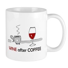 Drink Wine after Coffee Mugs