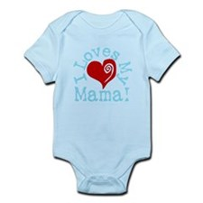 I LOVES My Mama! Infant Bodysuit