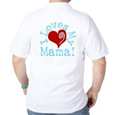I LOVES My Mama! T-Shirt