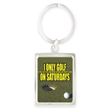 I Only Golf On Saturdays Keychains