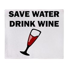 Save Water Drink Wine Throw Blanket