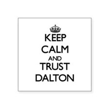 Keep calm and Trust Dalton Sticker