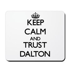 Keep calm and Trust Dalton Mousepad