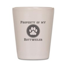 Property Of My Rottweiler Shot Glass