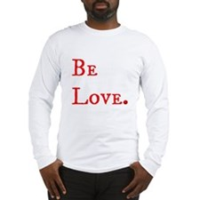 Be Love. (red) Long Sleeve T-Shirt