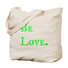 Be Love (green2) Tote Bag
