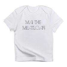 MaTheMeatloaf Infant T-Shirt