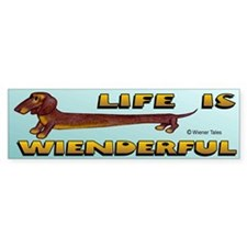 Life is Wienderful II Bumper Car Sticker
