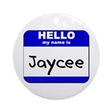 hello my name is jaycee  Ornament (Round)