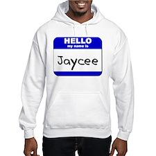 hello my name is jaycee Hoodie