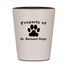 Property Of St. Bernard Dept Shot Glass