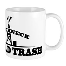 Roughneck Oilfield Trash Mugs