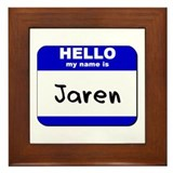 hello my name is jaren  Framed Tile