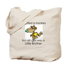 I wanted a monkey little brot Tote Bag