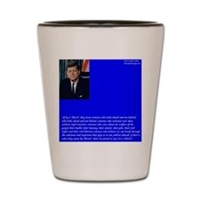 JFK On Being Liberal Shot Glass