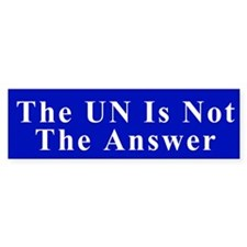 UN Not The Answer Bumpter Bumper Sticker