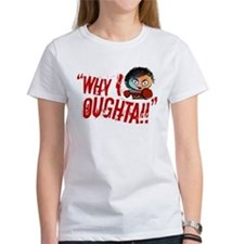 whyIoughta T-Shirt