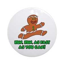 Fast As You Can Gingerbread Ornament (Round)