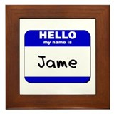 hello my name is jame  Framed Tile