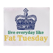 Live Everyday Like Fat Tuesday Throw Blanket