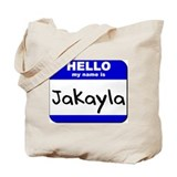 hello my name is jakayla Tote Bag