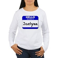 hello my name is jaelynn T-Shirt