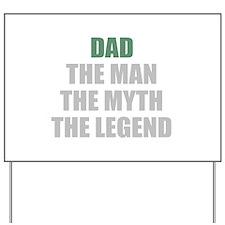 Dad the man myth legend Yard Sign