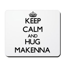 Keep Calm and HUG Makenna Mousepad