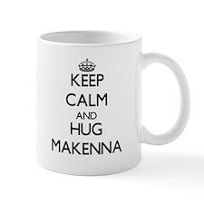 Keep Calm and HUG Makenna Mugs
