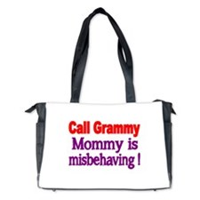 Call Grammy. Mommy is misbehaving Diaper Bag
