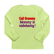 Call Grammy. Mommy Is Misbehaving Long Sleeve T-Sh