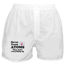 Never Trust Atoms Boxer Shorts