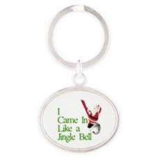I Came In Like a Jingle Bell Oval Keychain