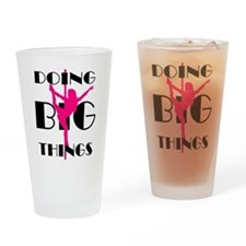 Doing BIG Things Pink Drinking Glass