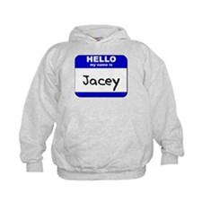hello my name is jacey Hoodie