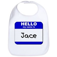 hello my name is jace  Bib